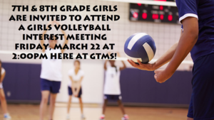 Girls Volleyball Interest Meeting Friday, March 22 at 2:00pm