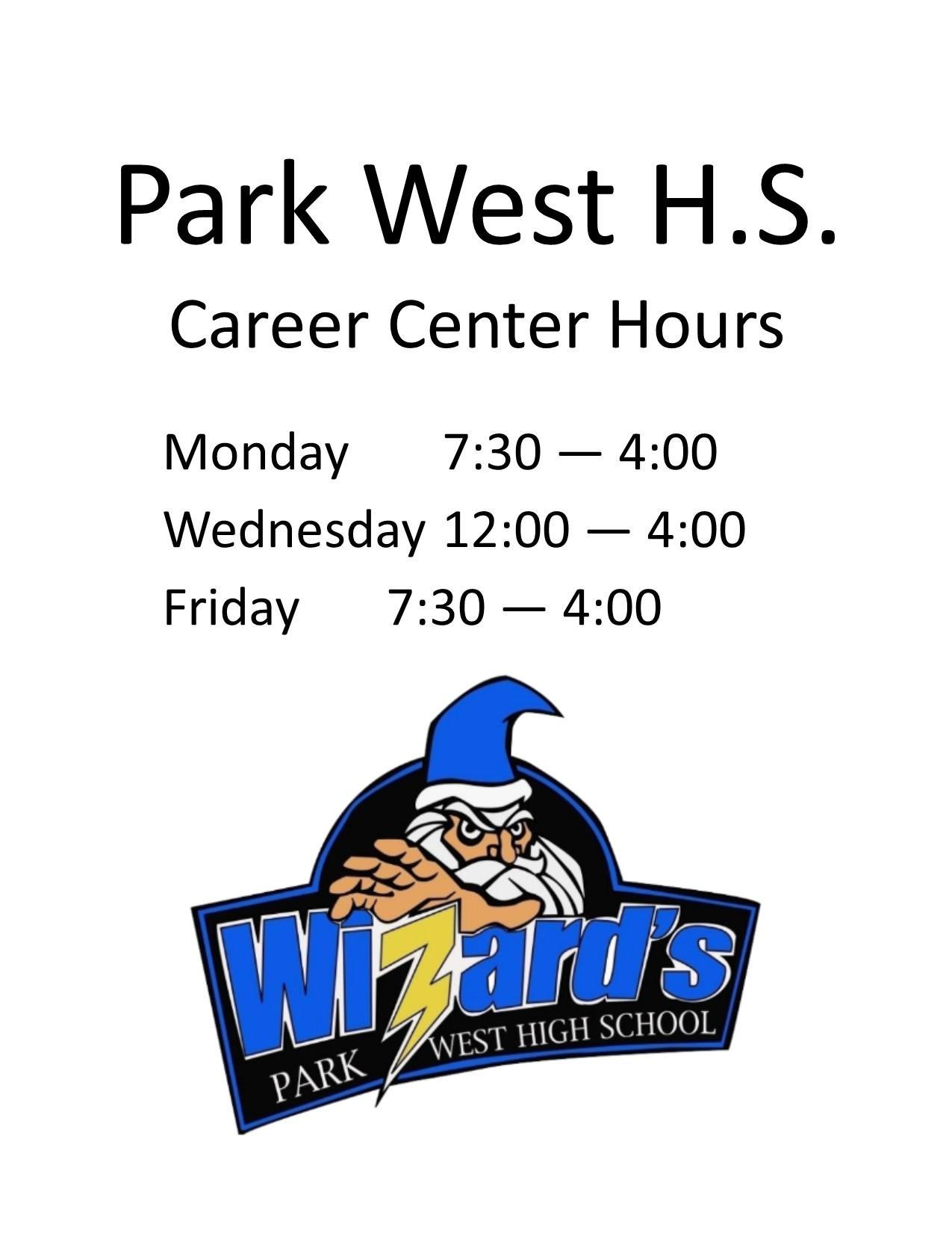 Park West High School Career Center Hours, Monday 7:30 am — 4:00 pm, Wednesday 12:00 pm — 4:00 pm, Friday 7:30 am — 4:00 pm