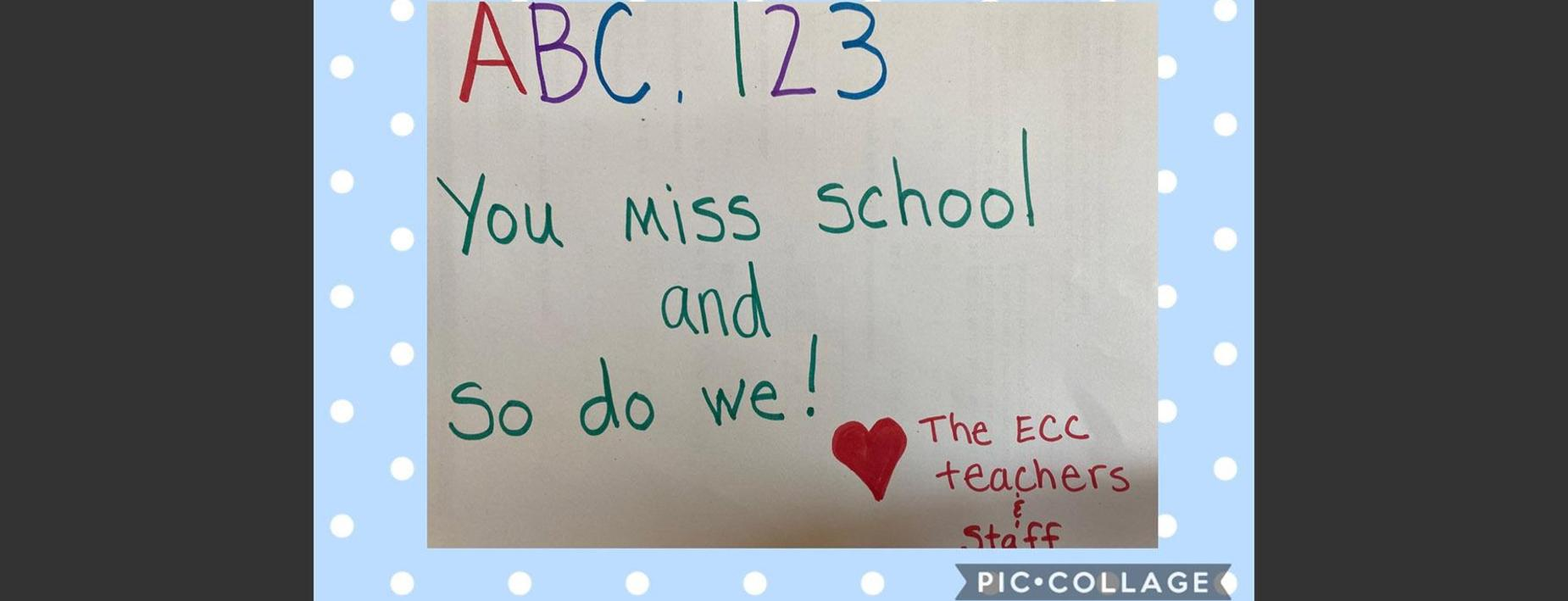 We all miss school and miss you!