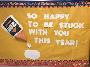 bulletin board display that says: so happy to be stuck with you this year
