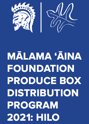 MĀLAMA ʻĀINA FOUNDATION PRODUCE BOX DISTRIBUTION PROGRAM 2021: HILO Featured Photo