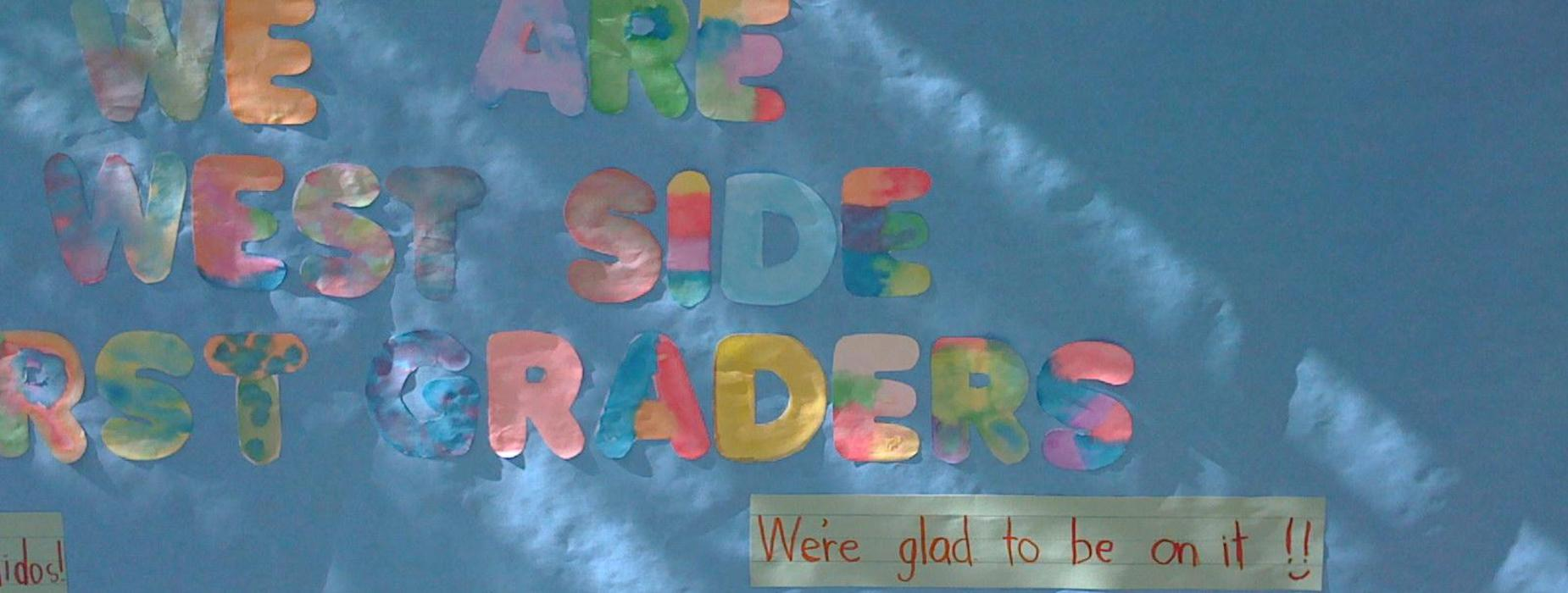 West Side School - first grade banner