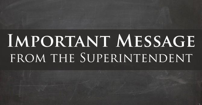 Image that reads Important News from the Superintendent