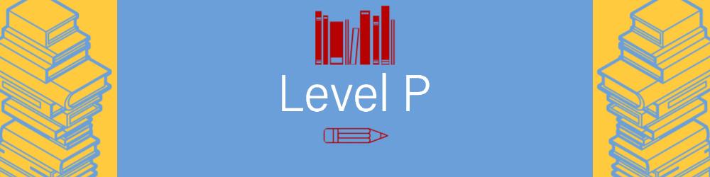 Level P