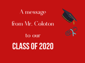 A message from Mr. Coloton to our Class of 2020
