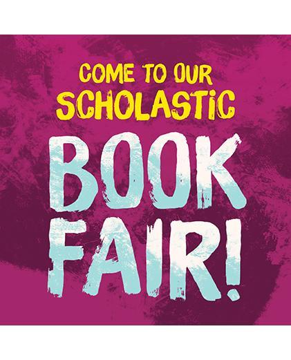 Come to our Scholastic Book Fair!