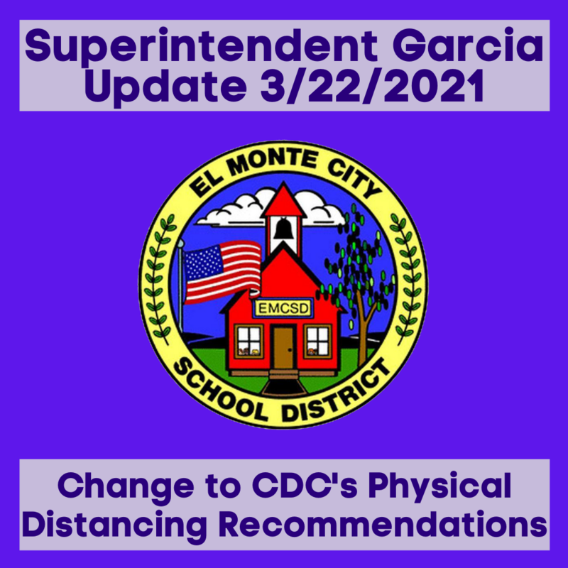 Graphic that reads Superintendent Garcia update 3/22/2021 - Change to CDC's Physical Distancing Recommendations