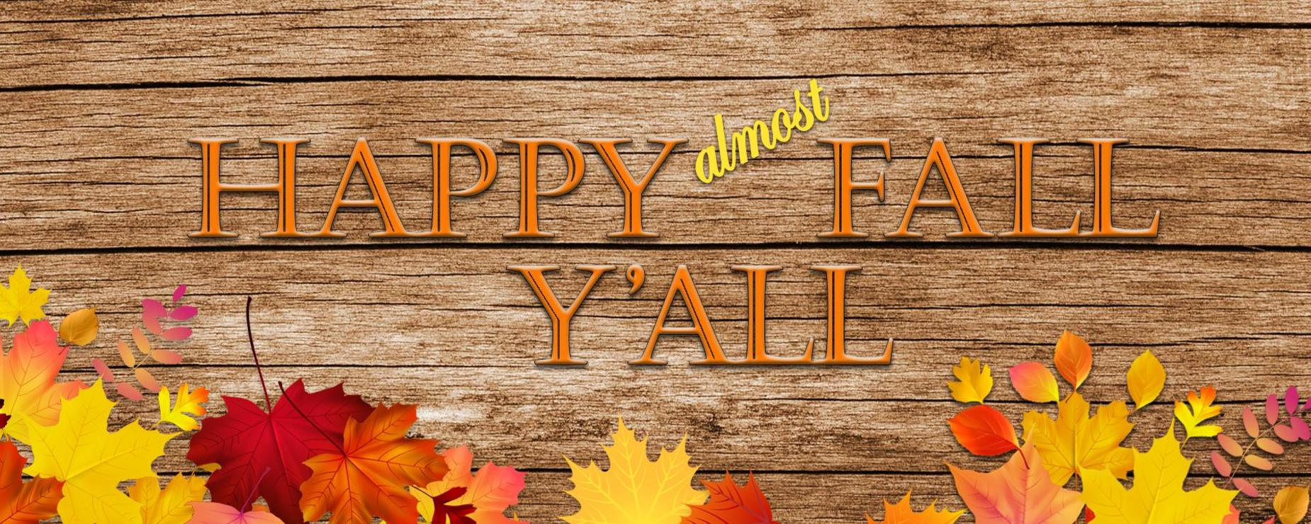 Wood background with fall leaves that says happy almost fall y'all.