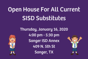 Sanger ISD is hosting an Open House for all current substitute teachers to learn about the new substitute notification system. Please join us in the Annex located at 409 N. 5th St. from 4:00-5:30 on Thursday, January 16th! See you there!