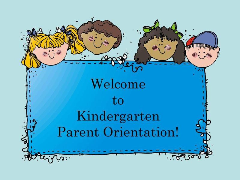 Welcome to Kindergarten Parent Orientation