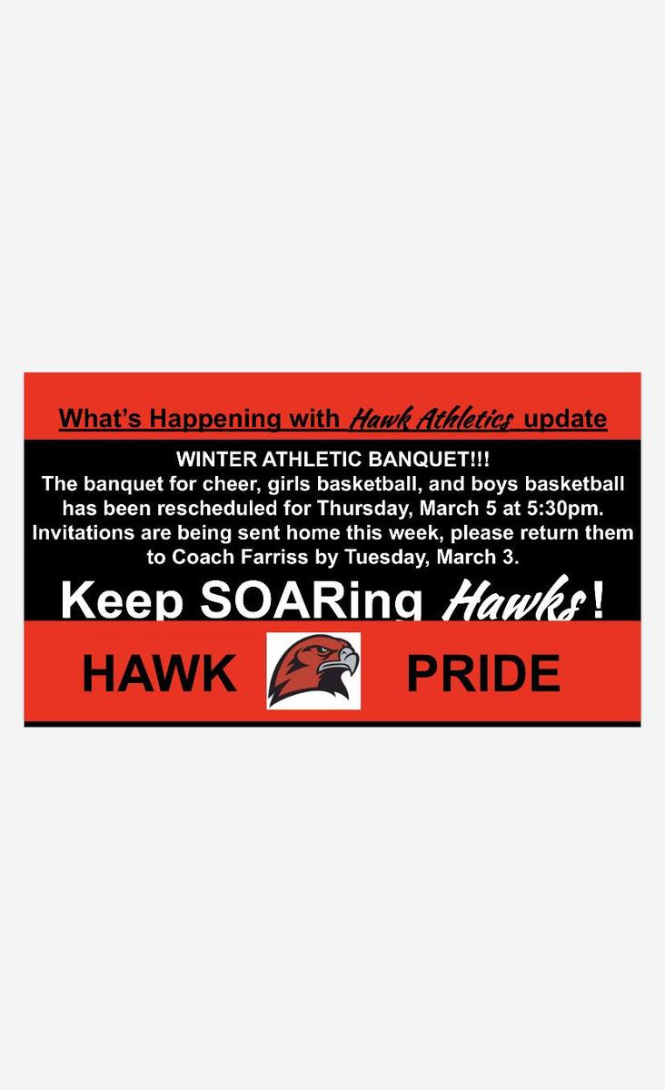 Winter Athletic Banquet rescheduled for March 5 at 5:30pm. Invitations must be returned by March 3.