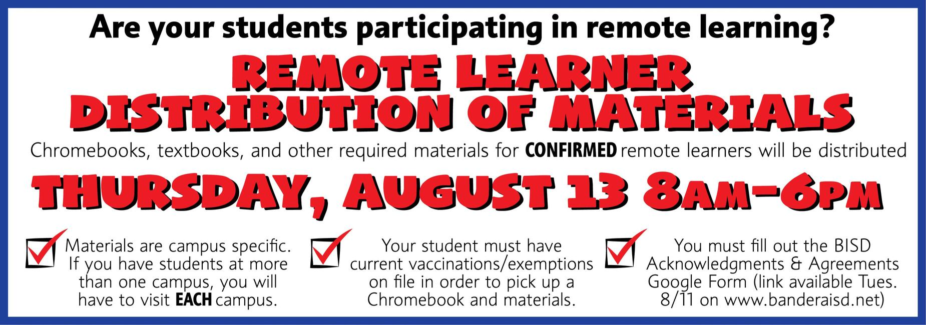 Remote Learner Distribution of Materials is Thursday, August 13th from 8am to 6pm district-wide.