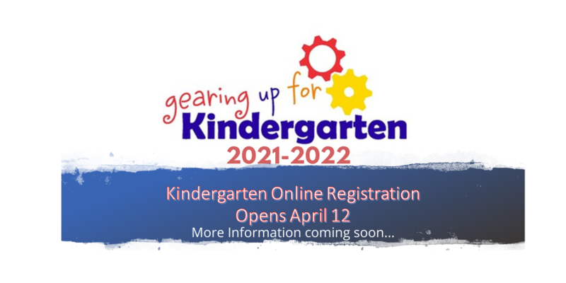 Kindergarten 2021-2022 Online Registration opens April 12.