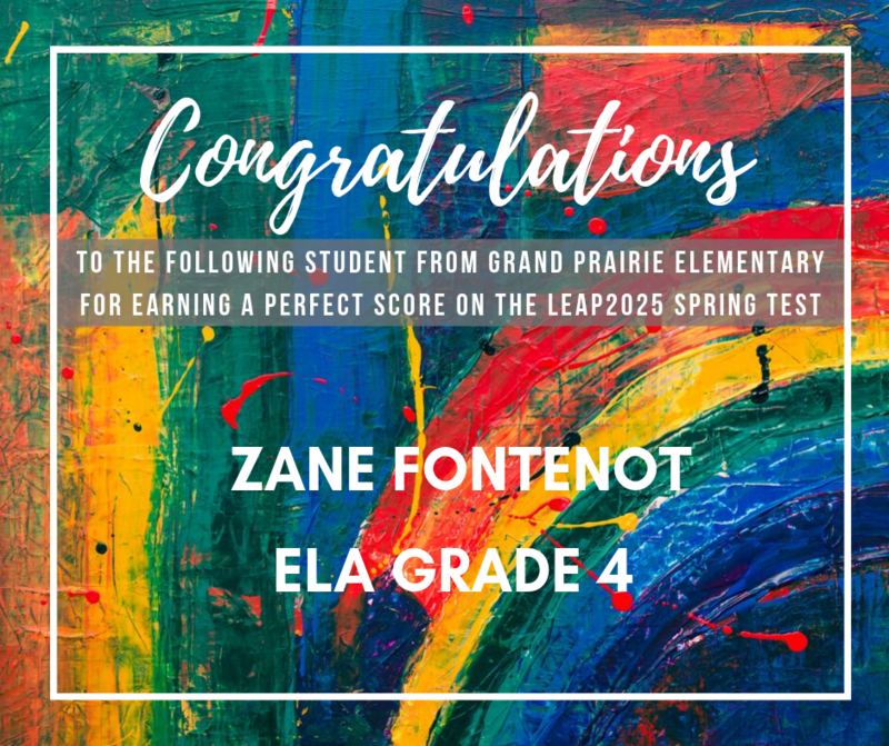 Congratulations to Zane Fontenot from Grand Prairie Elementary for earning a perfect score on his 4th Grade ELA LEAP2025 test. #stlandryproud