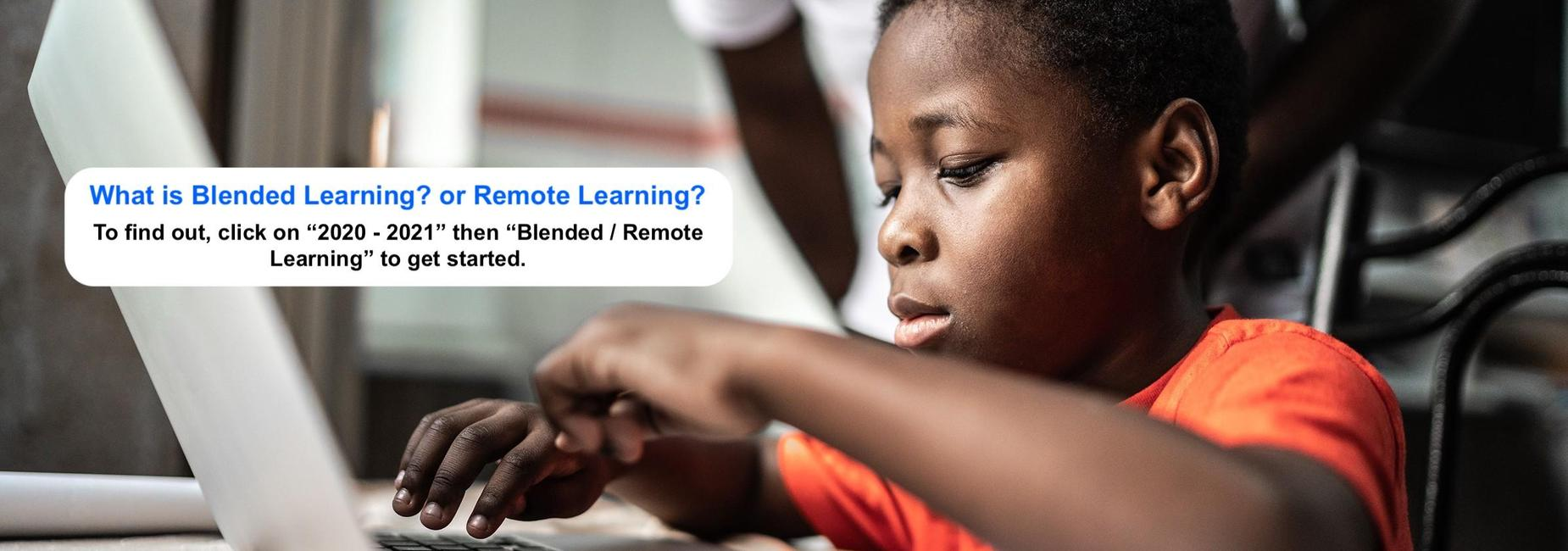 What is Blended Learning? Or Remote Learning? To find out, click on
