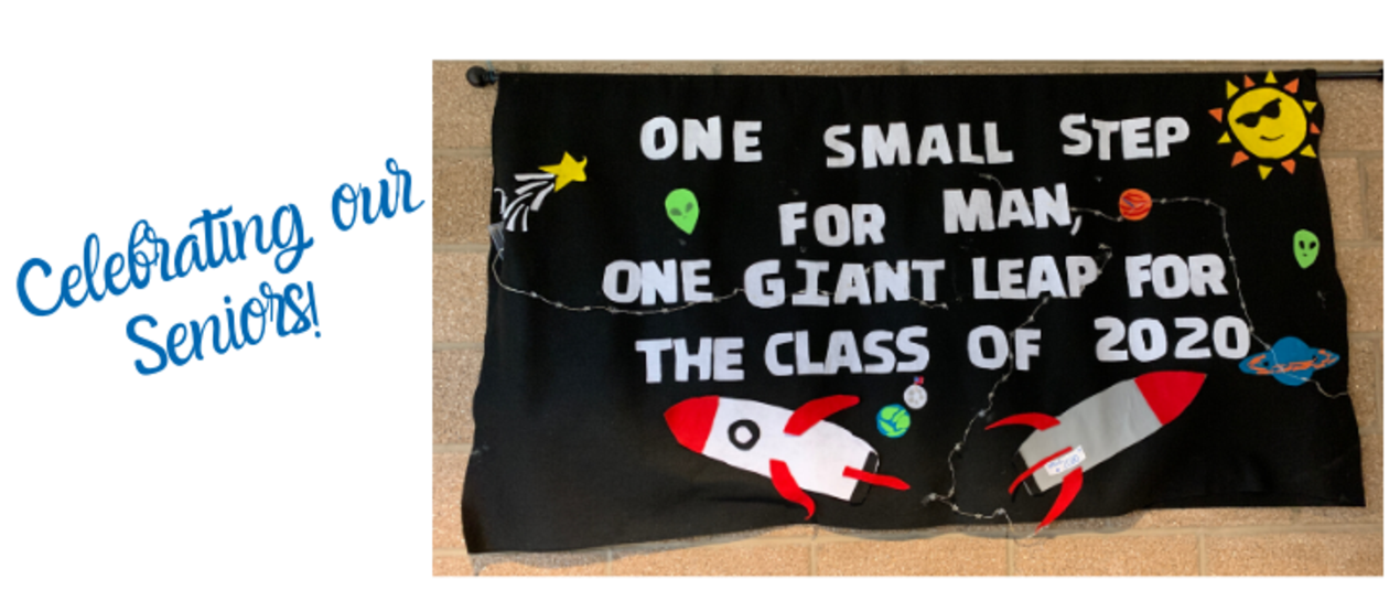 banner that reads: One small step for man, one giant leap for the class of 2020