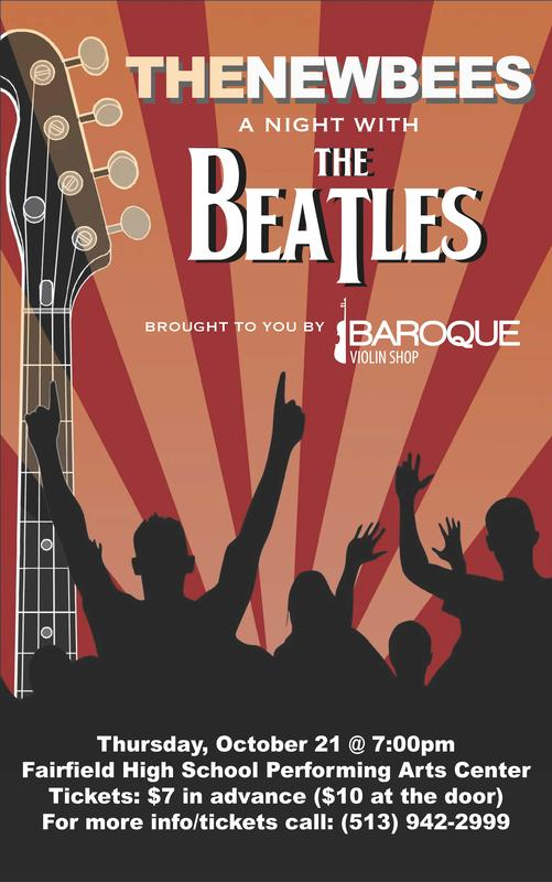 are below.  THE NEWBEES (A night with the Beatles) Featuring the Fairfield High School Orchestra Sponsored by the Baroque Violin Shop Thursday, October 21 at 7:00 p.m. Tickets: $7 in advance; $10 at the door.