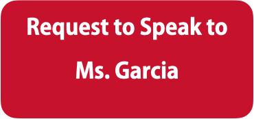 Speak to Ms. Garcia
