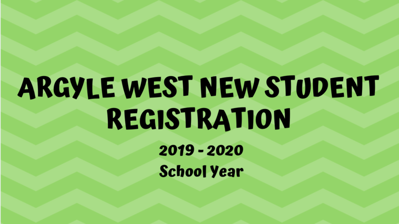ARGYLE WEST NEW STUDENT REGISTRATION INFORMATION (IF YOUR STUDENT IS NEW TO THE DISTRICT) Thumbnail Image