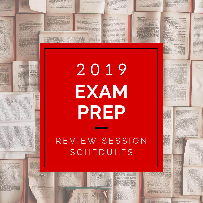 2019 Exam Prep Review Session Schedules