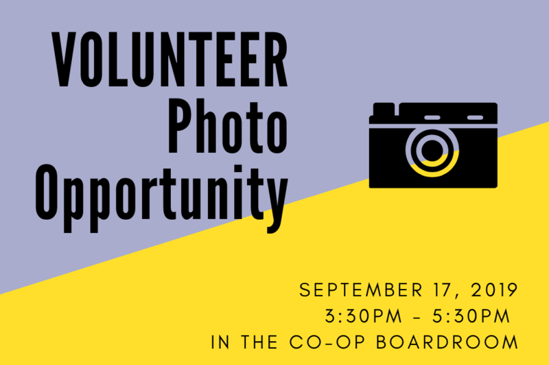Volunteer Photo Opportunity, Sept 17 3:30 - 5:30 in the Co-Op Boardroom