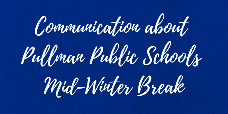 Communication about Pullman Public Schools Mid-Winter Break Thumbnail Image
