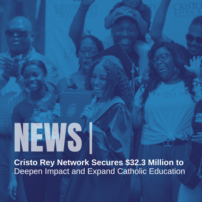 Cristo Rey Network Secures $32.3 Million to Deepen Impact and Expand Catholic Education Thumbnail Image