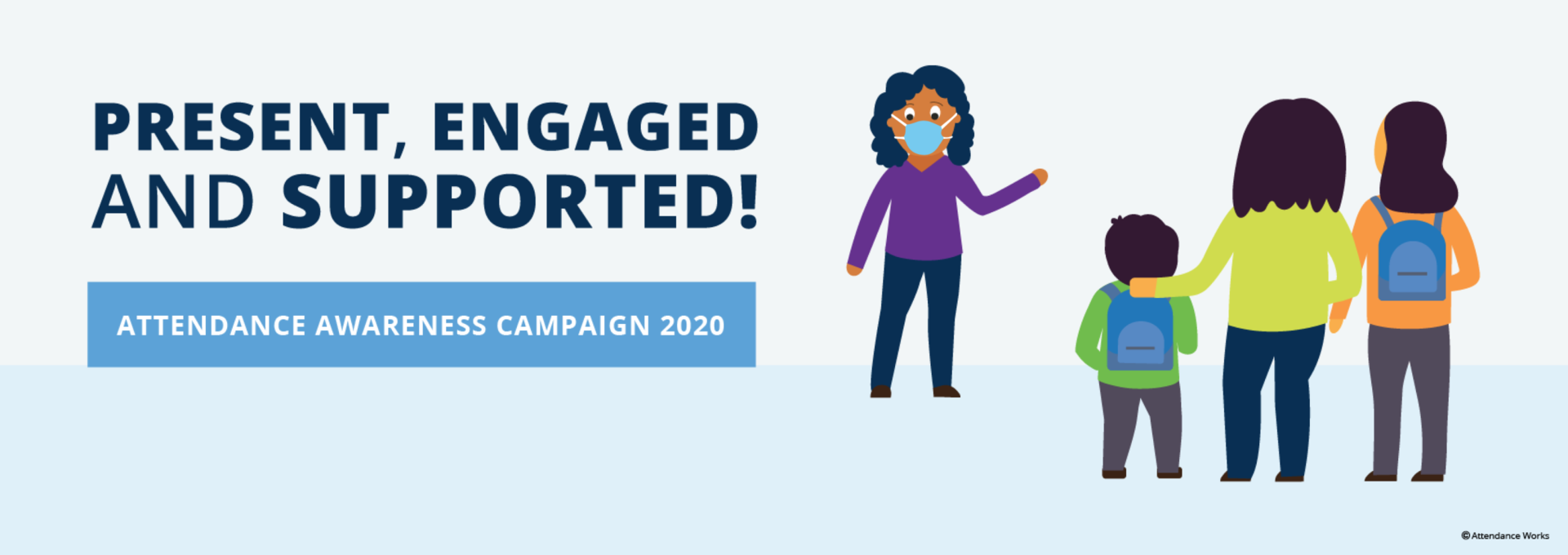 2020 Attendance Awareness Campaign: Present, Engaged and Supported