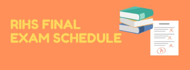 RIHS Finals Schedule