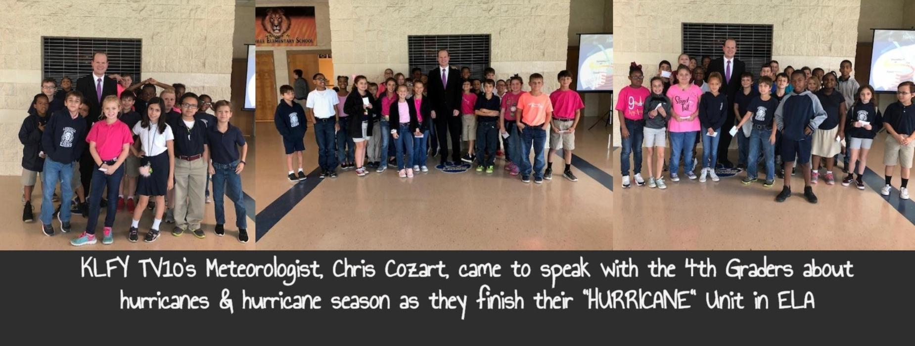 KLFY TV10's Meteorologist, Chris Cozart, came to speak with the 4th Graders about hurricanes & hurricane season as they finish their