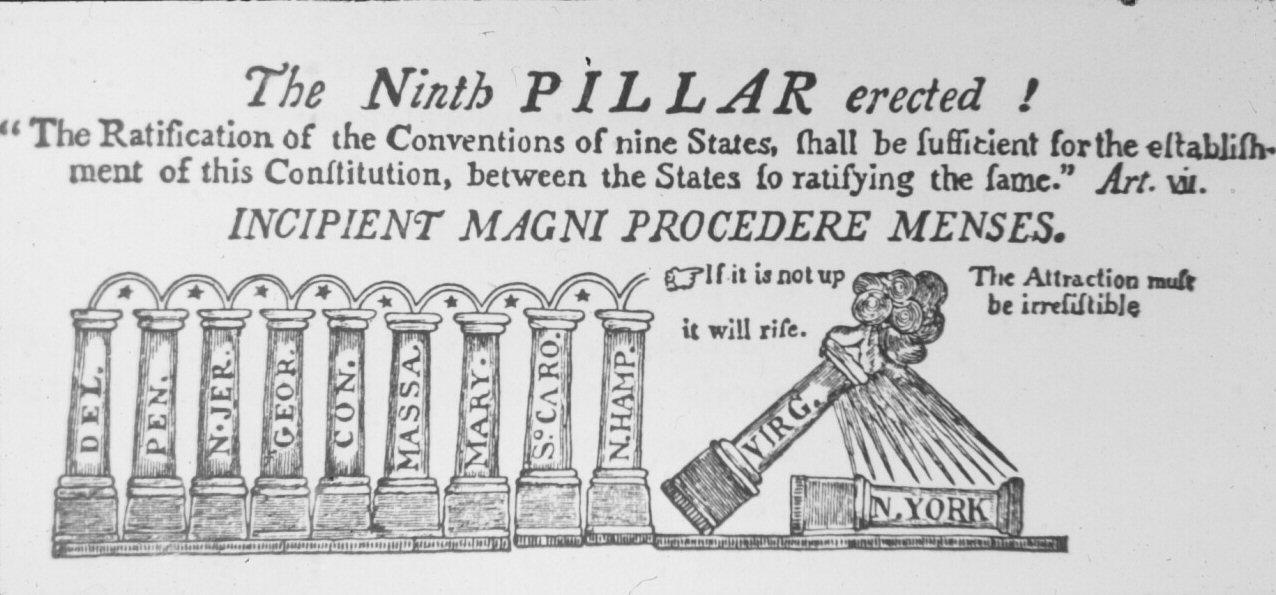 http://teachingamericanhistory.org/ratification/stagefive/ The Ninth Pillar