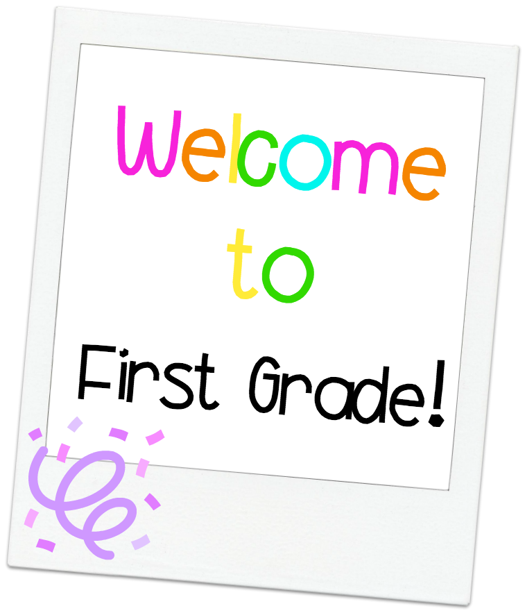 Welcome first grade.