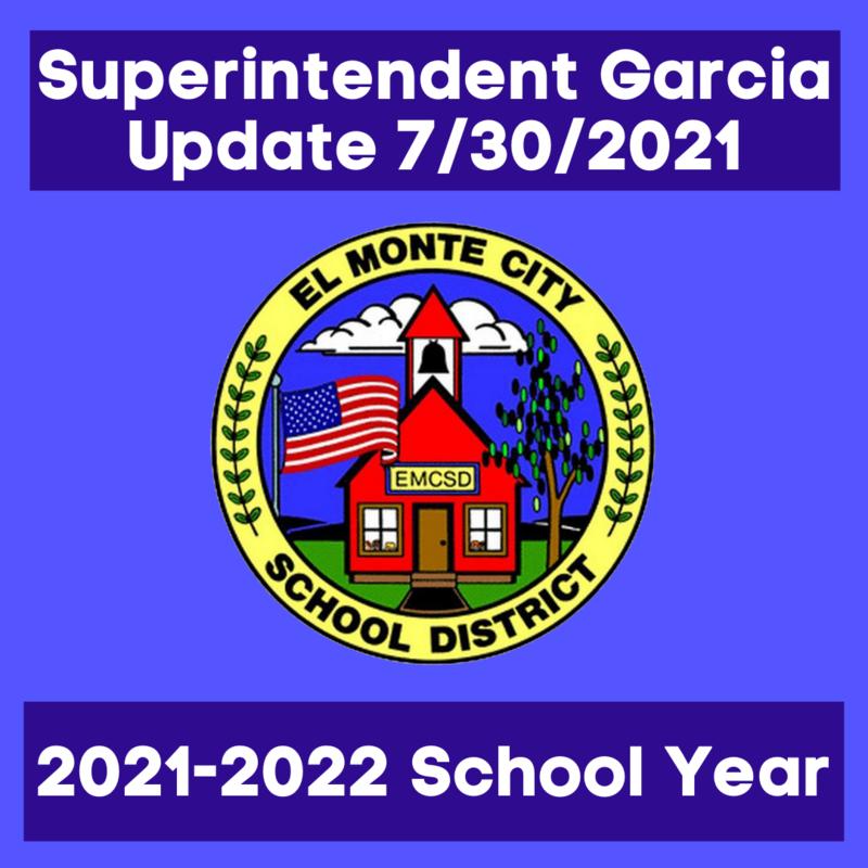 Superintendent Garcia Update: 7/30/2021 regarding 2021-2022 School Year
