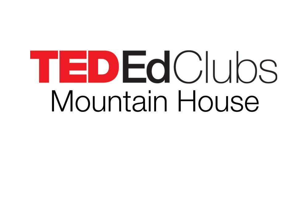 TEDEdClubs Mountain House