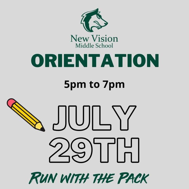 New Vision Orientation Flyer with wolf logo at the top and flyer reads Orientation 5pm to 7pm on July 29th. Run with the pack!
