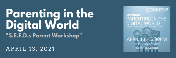 Parenting in the Digital World - S.E.E.D.s Parent Workshop Featured Photo
