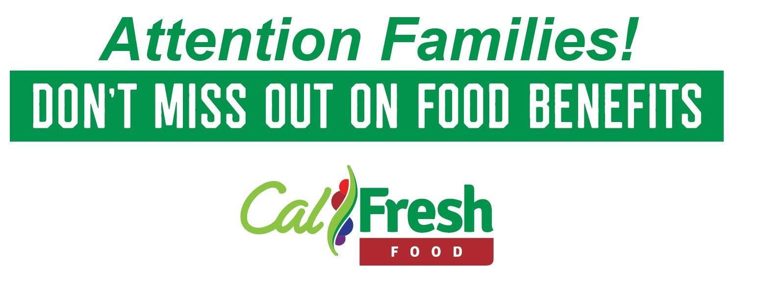 Attention families; calfresh benefits for families information