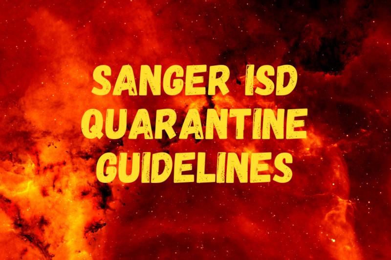 Sanger ISD Quarantine Guidelines