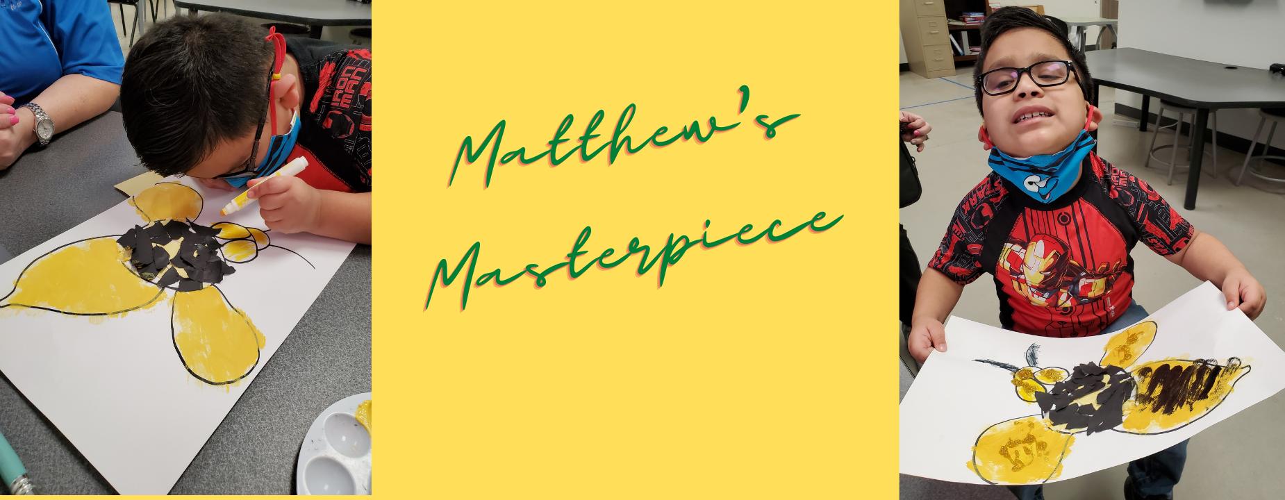 Matthew's Bee Masterpiece