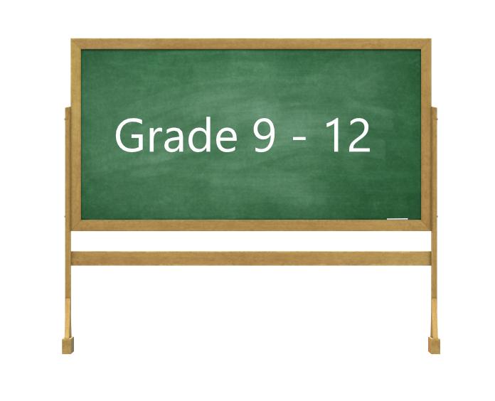 Grade 9 - 12