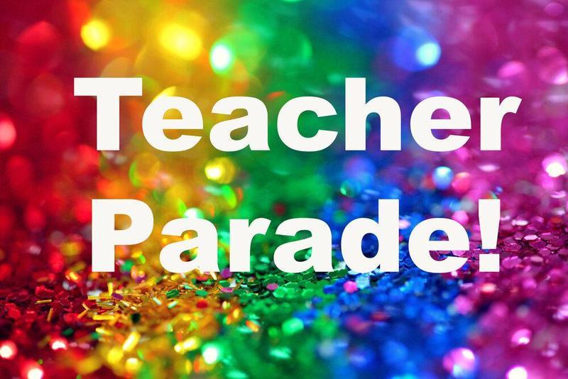Teacher parade May 15th! Thumbnail Image
