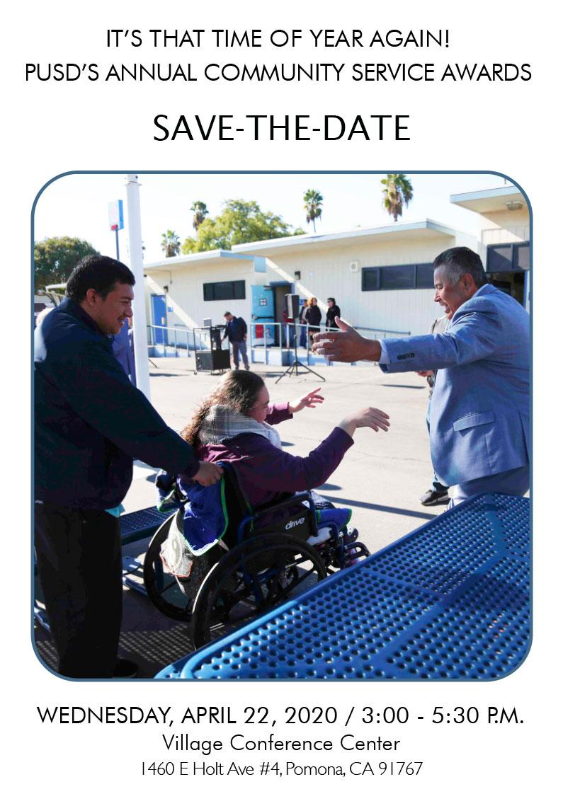 its that time of year again pusds annual community service awards, save-the-date wednesday aprill 22 2020 at the village conference center 1460 E holt Ave. entrance 4 Pomona Ca 91767