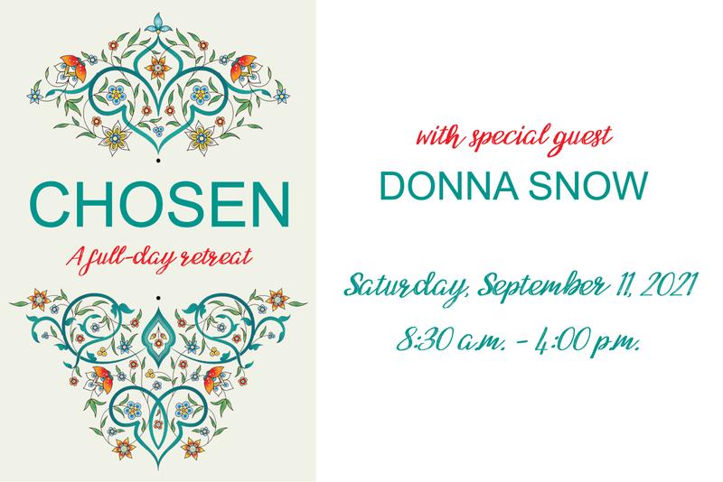 CHOSEN: A full-day retreat | Saturday, September 11, 2021 | 8:30 a.m.–4:00 p.m.