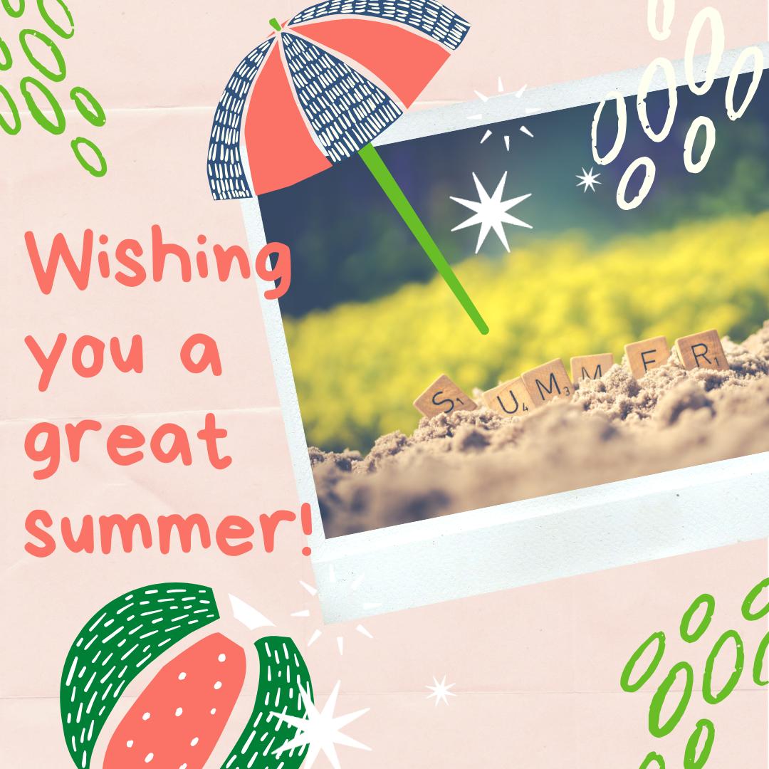 Wishing you a great summer!