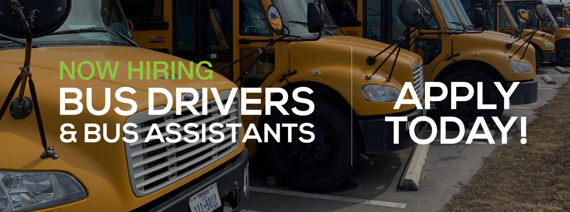 Now Hiring Bus Drivers & Bus Assistants