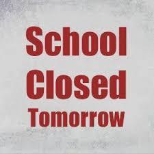 school closed tomorrow