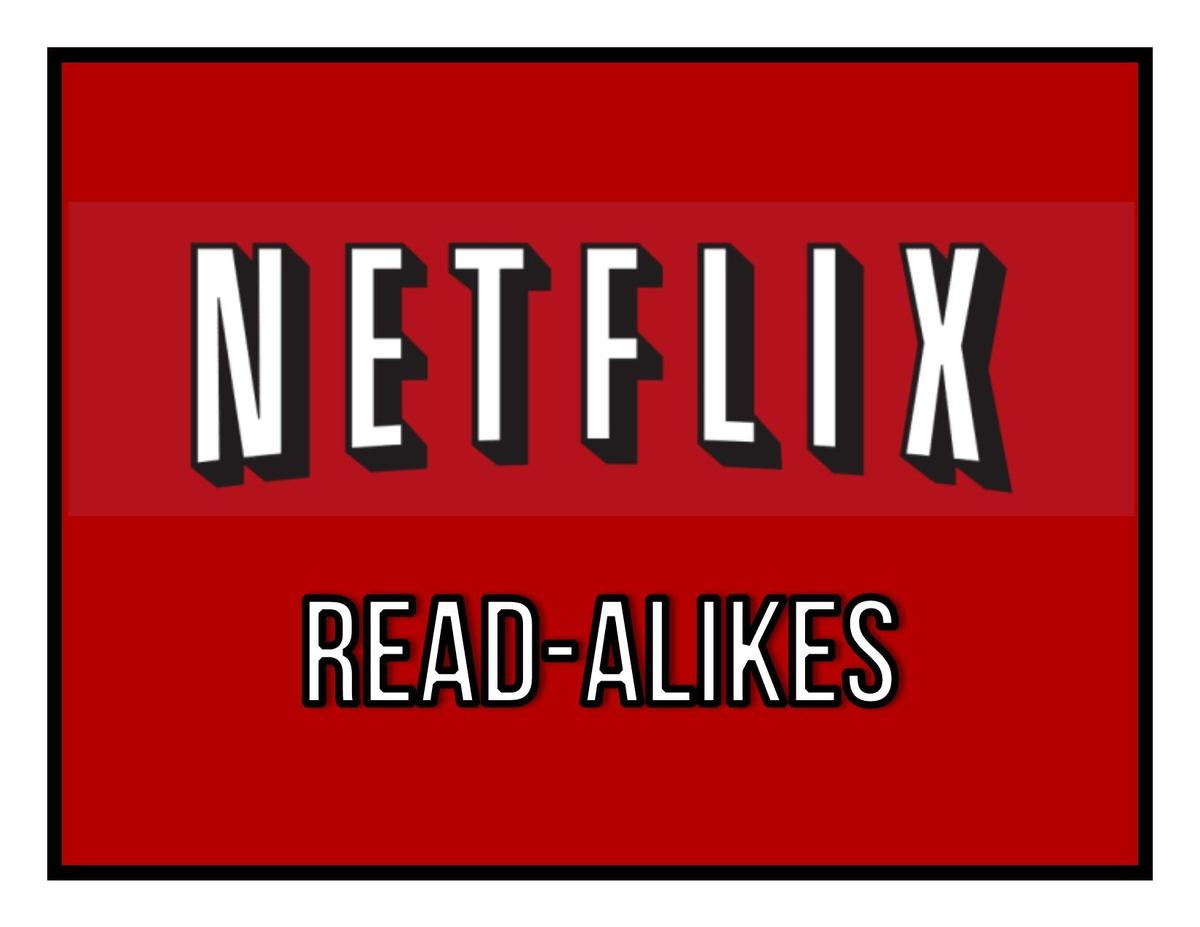 netflix read-alikes