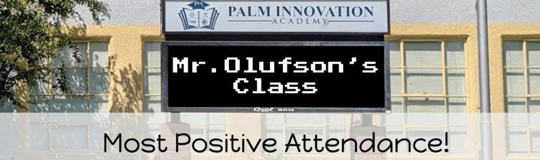 Congrats to Mr. Olufson's Class - Most Positive Attendance this week!