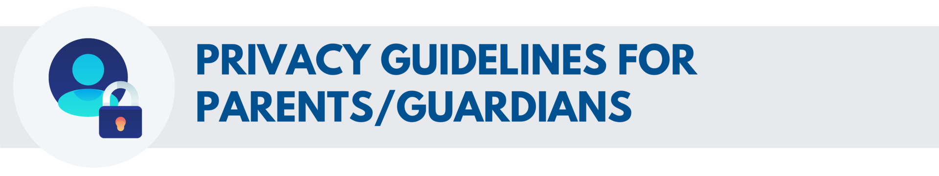 Privacy Guidelines for Parents/Guardians
