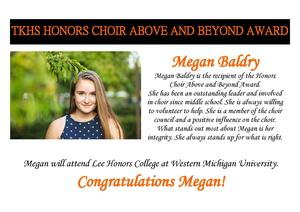 Megan Baldry received the Honors Choir Above and Beyond Award.